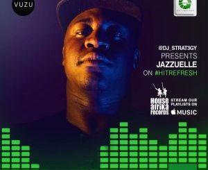 DOWNLOAD Jazzuelle Hit Refresh Mix (26.06.2020) Mp3 Fakaza