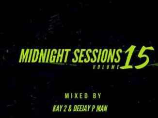 DOWNLOAD Kay2 & P-Man Midnight Sessions Vol. 15 Mp3 Fakaza