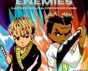 LaFreshman & CrownedYung Enemies Mp3 Fakaza Download