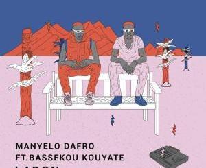 DOWNLOAD Manyelo Dafro Ladon Ft. Bassekou Kouyaté Mp3 Fakaza
