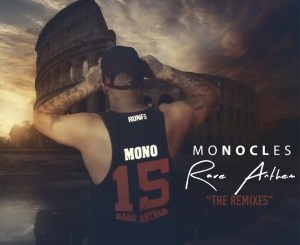 DOWNLOAD Monocles Rare Anthem (The Remixes) Zip Fakaza