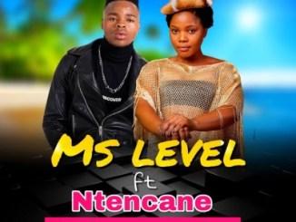 DOWNLOAD Ms Level Uthe Angeke Ft. Ntencane Mp3 Fakaza