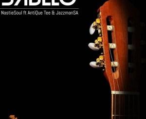 DOWNLOAD Nastiesoul SA Sabelo Ft. AntiQue Tee & JazzmanSA Mp3 Fakaza