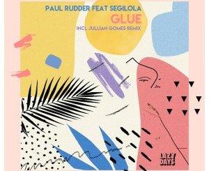 DOWNLOAD Paul Rudder & Segilola Glue (Jullian Gomes Remix) Mp3 Fakaza