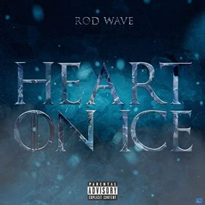 DOWNLOAD Rod Wave Heart On Ice Remix Mp3 fakaza