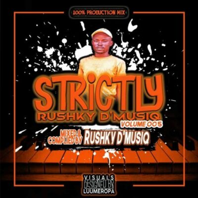 Rushky D'musiq Strictly Rushky D'musiq Vol. 005 Mp3 Fakaza Download
