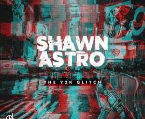 DOWNLOAD Shawnaastro The Y2K Glitch EP Zip