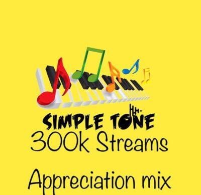 Simple Tone 300k Streams Appreciation Mix Mp3 Fakaza Download