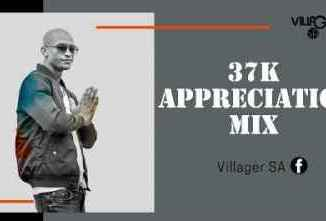 DOWNLOAD Villager SA 37K Appreciation Mix Mp3 Fakaza