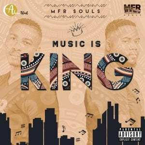 Fakaza Music Download MFR Souls Music Is King Album Zip Fakaza Download