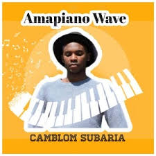 Fakaza Music Download Camblom Subaria Amapiano Wave Album Zip