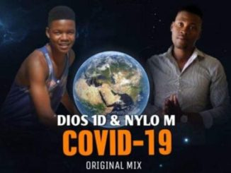 Fakaza Music Download Dios 1D & Nylo M Covid 19 Mp3
