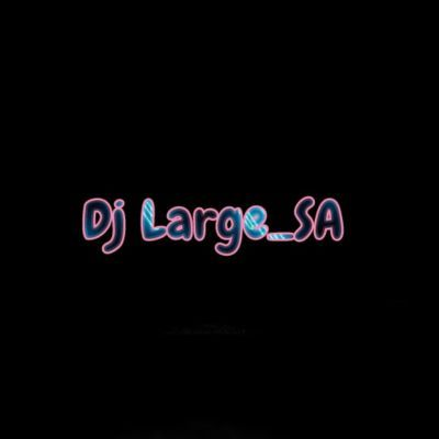 Fakaza Music Download Dj Large SA Unbreakable Mp3