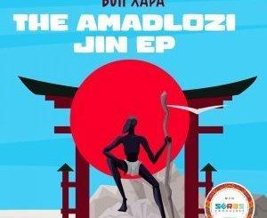 Fakaza Music Download Bun Xapa The Amadlozi Jin EP Zip