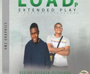 Fakaza Music Download Deejay-Svidge & Dj Thando Load Up EP Zip
