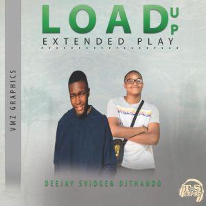 Fakaza Music Download Deejay-Svidge & Dj Thando Load Up EP Zip