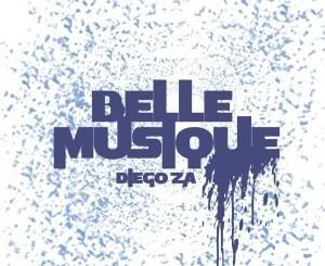 Fakaza Music Download Diego ZA Belle Musique EP Zip