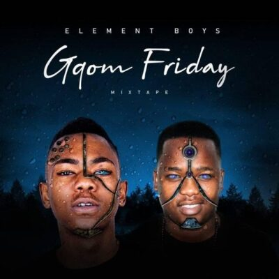 Element boys Gqom friday Mp3 Fakaza Download