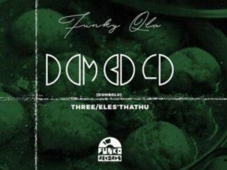 Funky Qla Dombolo Mix Vol. 3 Mp3 Fakaza Download