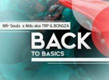 Fakaza Music Download Mfr Souls, Mdu aka TRP & BONGZA Back To Basics Mp3