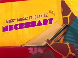 Fakaza Music Download Mikky Jaggaz Necessary Ft. Blaklez Mp3
