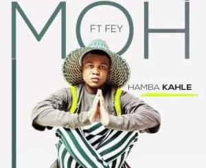 Fakaza Music Download Moh Hamba Kahle Mp3