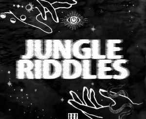Mr. Blasé Jungle Riddles Zip Fakaza Download