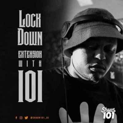 Fakaza Music Download Shaun101 Lockdown Extension With 101 Episode 13 Mp3