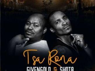 Fakaza Music Download Shota & Given Gold Tsa Rona Mp3