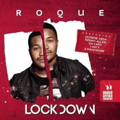 Fakaza Music Download Roque Lockdown Album Zip