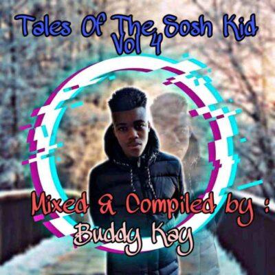 Fakaza Music Download Buddy Kay Tales Of The Sosh Kid Vol. 04 MP3