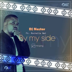 DJ Nastor By My Side (Da Cord Remix) Mp3 Download Fakaza
