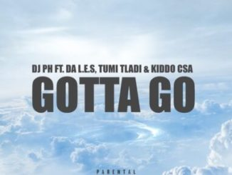Fakaza Music Download DJ PH Gotta Go Mp3