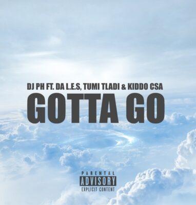 Fakaza Music Download DJ PH Gotta Go Mp3