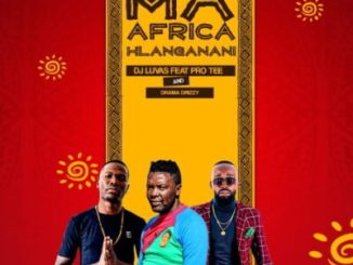 Fakaza Music Download Dj Luvas Ma Africa Hlanganani Mp3