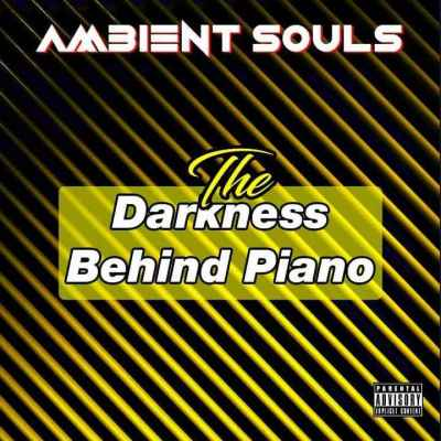 Fakaza Music Download Ambient Souls The Darkness Behind Piano EP Zip