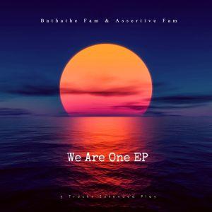Fakaza Music Download Bathathe Fam & Assertive Fam We Are One EP Zip