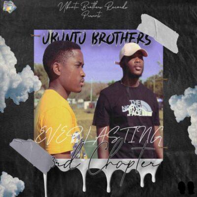 Ubuntu Brothers Everlasting 3rd Episode EP Zip Download Fakaza