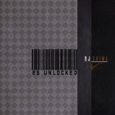 Fakaza Music Download Dj Shima 25 Unlocked EP Zip