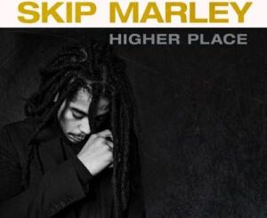Fakaza Music Download Skip Marley Higher Place Album