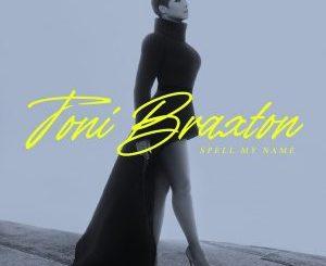Fakaza Music Download Toni Braxton Spell My Name Album