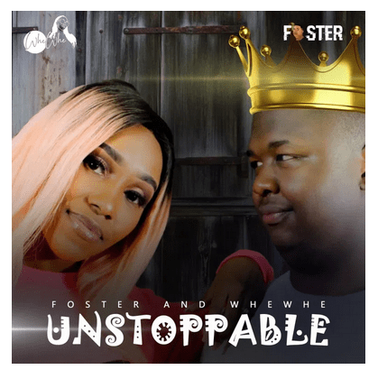 Foster & Whewhe Unstoppable Mp3 Download Fakaza