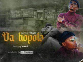 Fakaza Music Download Kaytee Fresh Wa hopola Mp3