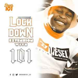 Fakaza Music Download Shaun101 Lockdown Extension With 101 Episode 17 Mp3