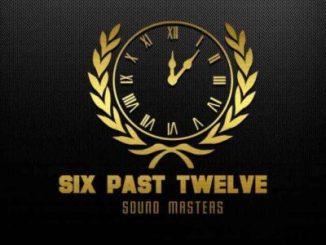 Fakaza Music Download Six Past Twelve Set Me Free Mp3