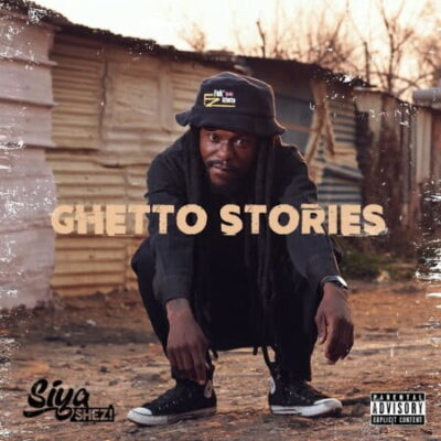 Siya Shezi Ghetto Stories EP Zip Download