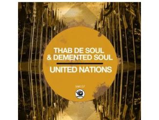 Fakaza Music Download Thab De Soul & Demented Soul United Nations Mp3