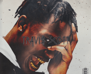 Fakaza Music Download Travis Scott Ft Julia Michaels Europa Pools Mp3