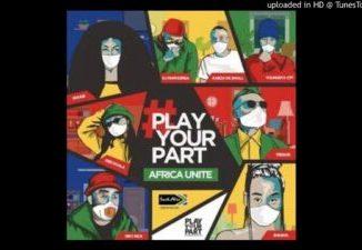 DJ Maphorisa Play Your Part 2 (feat Kabza De Small, Sha Sha, Rouge, Tresor, YoungstaCPT, Riky Rick Mp3 Download