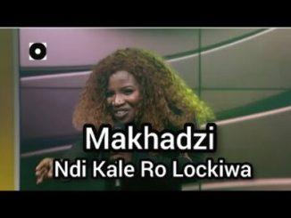 Fakaza Music Download Makhadzi Ndi Kale Ro Lockiwa Mp3